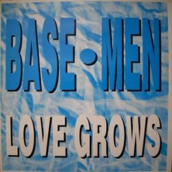 Base·Men ‎– Love Grows