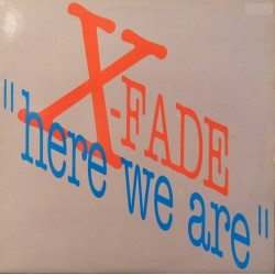 X-Fade – Here We Are