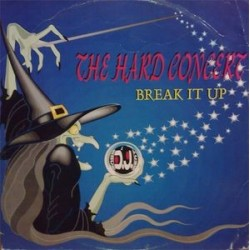 The Hard Concert ‎– Break It Up
