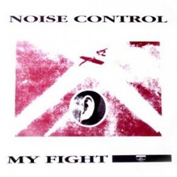 Noise Control ‎– My Fight