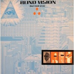 Blind Vision ‎– Don't Look At Me
