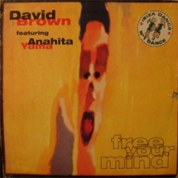 David Brown Feat. Anahita-Yama ‎– Free Your Mind