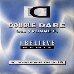 Double Dare Feat. Yvonne F – I Believe (Remix) (2 MANO,SELLO X-ENERGY.ORIGINAL + REMIX¡¡)