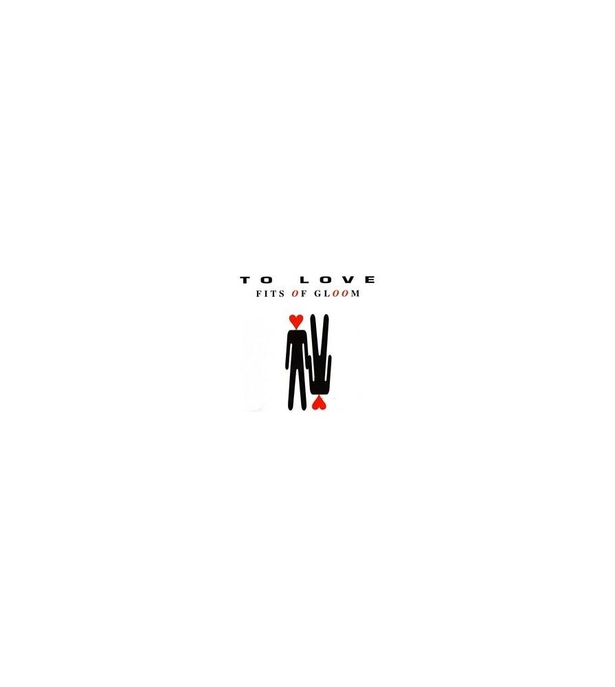 Fits Of Gloom - To Love(EDICIÓN FRANCESA,NUEVO¡¡)