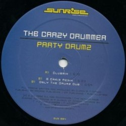 The Crazy Drummer ‎– Party Drumz (SUNRISE RECORDINGS)
