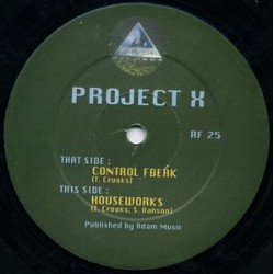 Project X – Control Freak / Houseworks