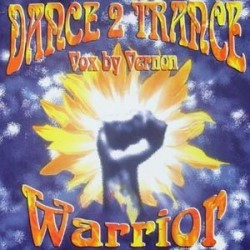 Dance 2 Trance ‎– Warrior