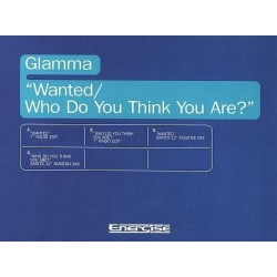 Glamma ‎– Wanted / Who Do You Think You Are