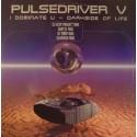 Pulsedriver V - I Dominate U / Darkside Of Life(TEMÓN COLISEUM¡¡)