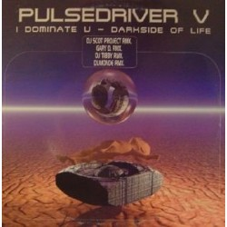 Pulsedriver V ‎– I Dominate U / Darkside Of Life (CYBER MUSIC)