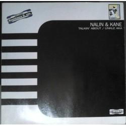 Nalin & Kane – Talkin' About / Unkle Aka