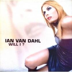 Ian Van Dahl  - Will I (VALE MUSIC)