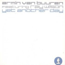 Armin van Buuren Featuring Ray Wilson ‎– Yet Another Day