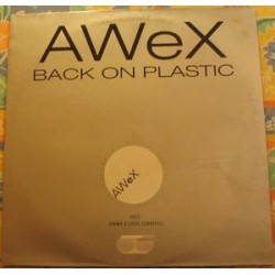 AWeX ‎– Back On Plastic