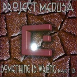 Project Medusa ‎– Something Is Wrong - Part II (LEGEND RECORDS)