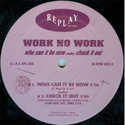 Work No Work ‎– Who Can It Be Now Medley Check It Out