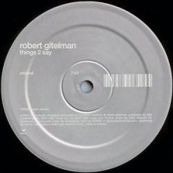 Robert Gitelman – Things 2 Say
