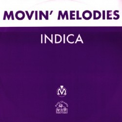 Movin' Melodies ‎– Indica