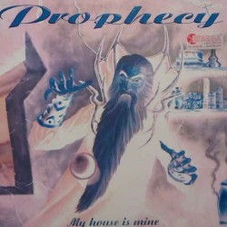 Prophecy – My House Is Mine