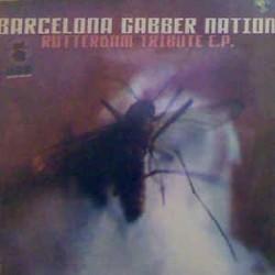 Barcelona Gabber Nation-Rotterdam Tribute E.P.