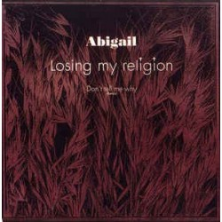 Abigail ‎– Losing My Religion