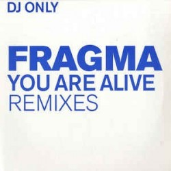 Fragma ‎– You Are Alive (Remixes)