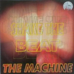 The Machine ‎– Shake The Beat