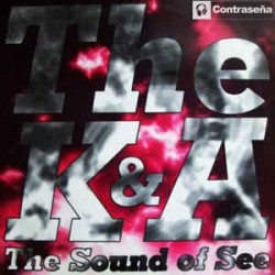 The K & A  - The Sound Of See