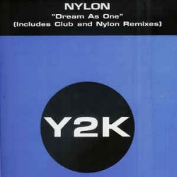Nylon ‎– Dream As One