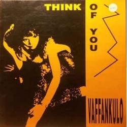 Vaffankulo – Think Of You