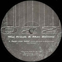 The Freak & Mac Zimms ‎– Spin Me Wild (Remixes)