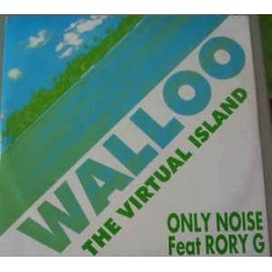 Only Noise Feat. Rory G. ‎– Walloo - The Virtual Island