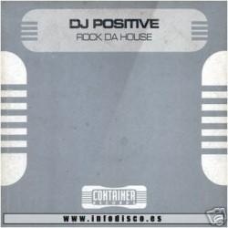 DJ Positive – Rock Da House