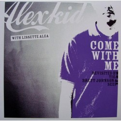 Alexkid WithLissette Alea ‎– Come With Me (Revisited By Tiga, Brett Johnson & Seep)