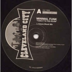 Minimal Funk ‎– Turn It To The House