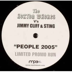 Hoxton Whores vs. Jimmy Cliff & Sting ‎– People 2005