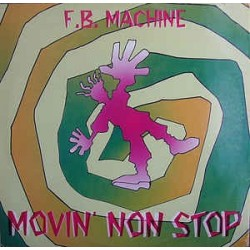 FB Machine ‎– Movin Non Stop (BOMBAZO¡¡)