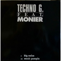 Techno G. Feat. Monier ‎– Big Noise / Music Pumpin