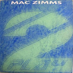 Mac Zimms ‎– Feel What I'm Feeling / Sunburst