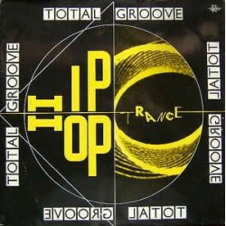 Total Groove ‎– Hip Hop Trance