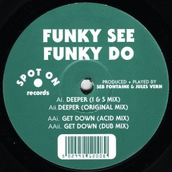 Funky See Funky Do – Deeper / Get Down