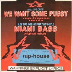 The 2 Live Crew / Blow That Bass And Pump That Whistle ‎–We Want Some Pussy (Rap-House Remix) / Miami Bass (Original Mixes)