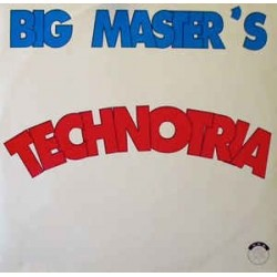 Big Master's ‎– Technotria