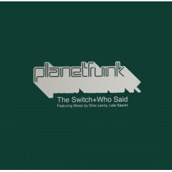 Planet Funk – The Switch / Who Said