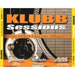 Klubb Sessions - The Hard House Attack!