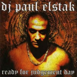 DJ Paul Elstak ‎– Ready For Judgement Day
