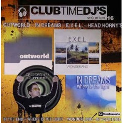 Club Time DJ's Vol. 16 (INCLUYE OUTWORLD - THE END & IN DREAMS - WHERE IS THE LIGHT)