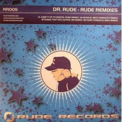 Dr. Rude ‎– Rude Remixes