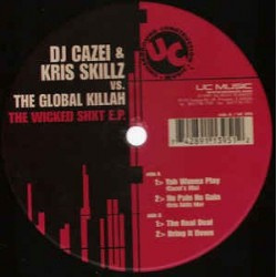 DJ Cazel & Kris Skillz vs. The Global Killah ‎– The Wicked Shxt EP