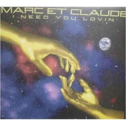 Marc Et Claude – I Need Your Lovin